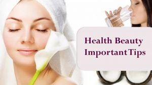 Beauty and Health Tips